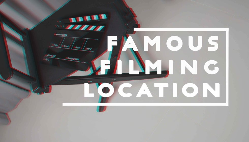 Famous Filming Location